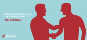 8 Ways Small Businesses Can Compete With Big Businesses